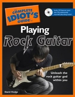 The Complete Idiot's Guide to Playing Rock Guitar